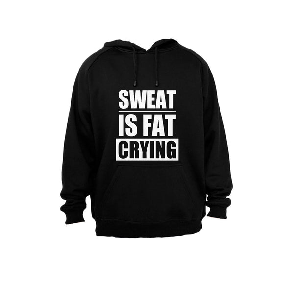 Sweat is Fat Crying! - Hoodie - BuyAbility South Africa