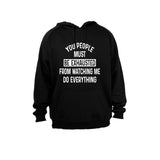 You People must be Exhausted! - Hoodie - BuyAbility South Africa