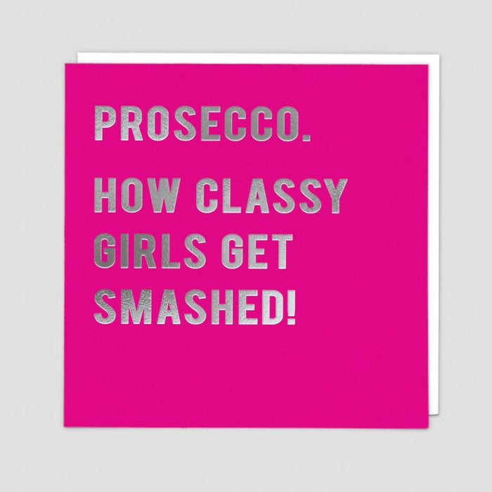 Prosecco..How classy girls get smashed! - Maktus
