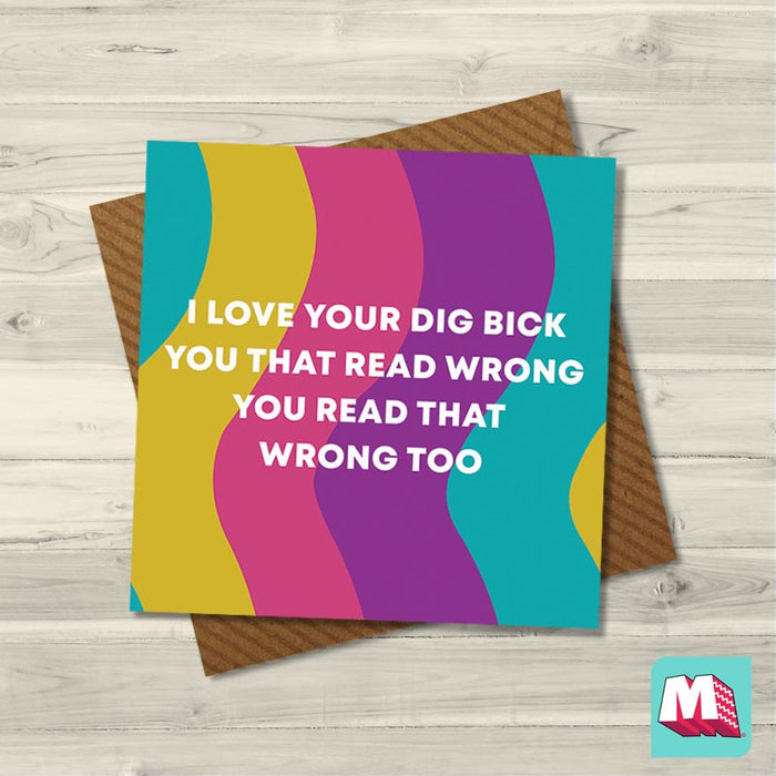 I Love Your Dig Bick You That Read Wrong You Read That Wrong Too - Maktus