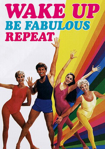 Wake up be Fabulous Repeat