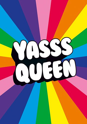 YASSS QUEEN GAY BIRTHDAY CARD - Maktus