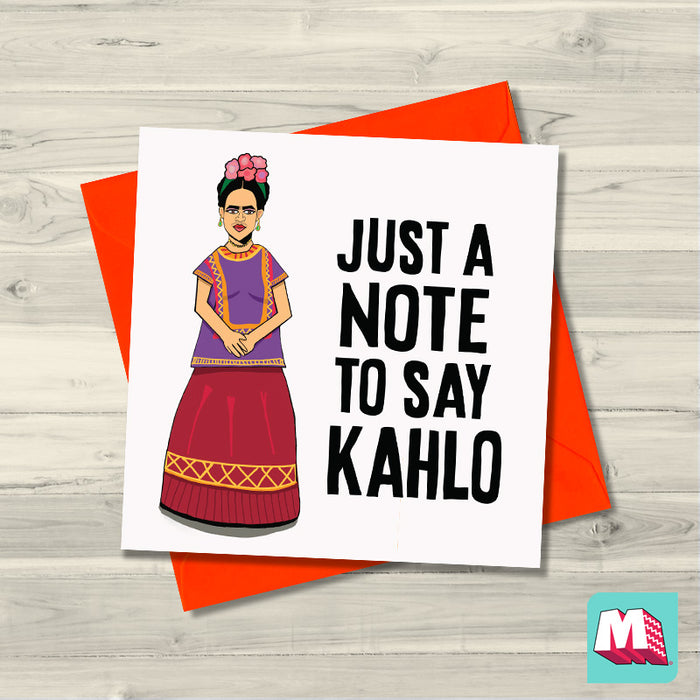 Frida Kahlo- Just a note to Say Kahlo