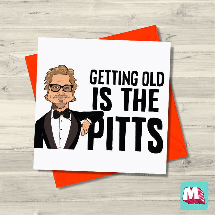 The Pitts - Getting old is the Pitts
