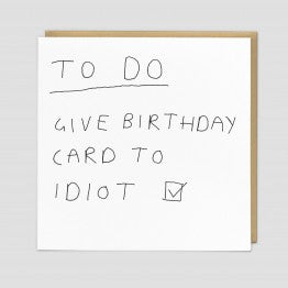 To Do List, give card to idiot