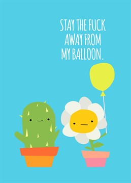 Stay away from my Balloon