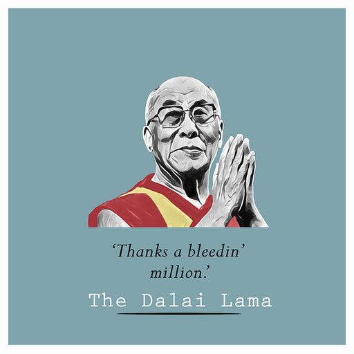 Dalai Lama - Thanks a bleedin million - Maktus