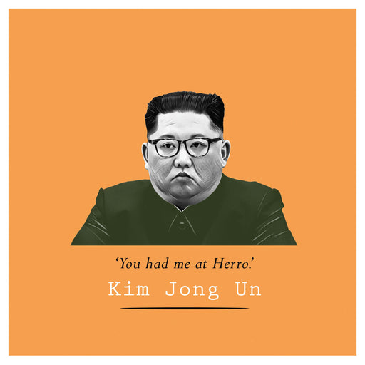 Kim Jong Un - You had me at Herro - Maktus