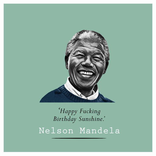 Nelson Mandela- Happy Fuckin Birthday Sunshine - Maktus