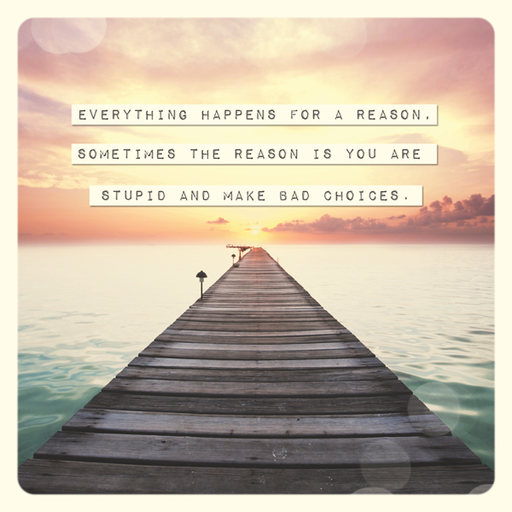 Everything happens for a reason - Maktus