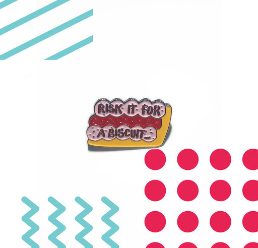 Risk It For A Biscuit Enamel Pin