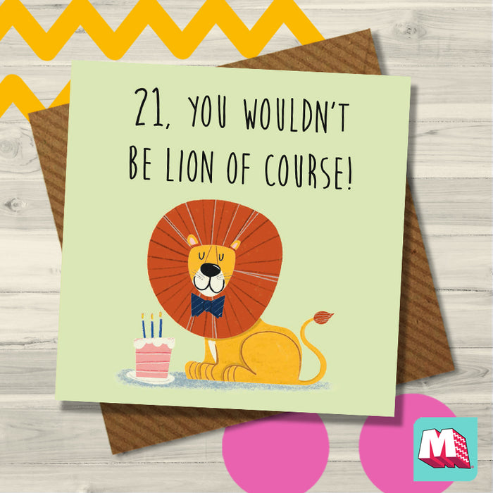 21, You Wouldn't Be Lion Of Course!