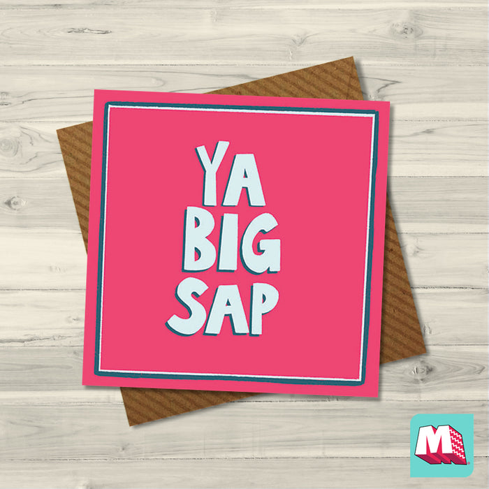 Ya Big Sap - Maktus