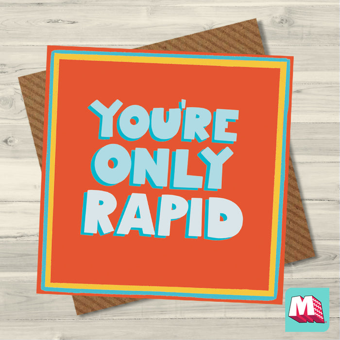 You're Only Rapid Greeting Card