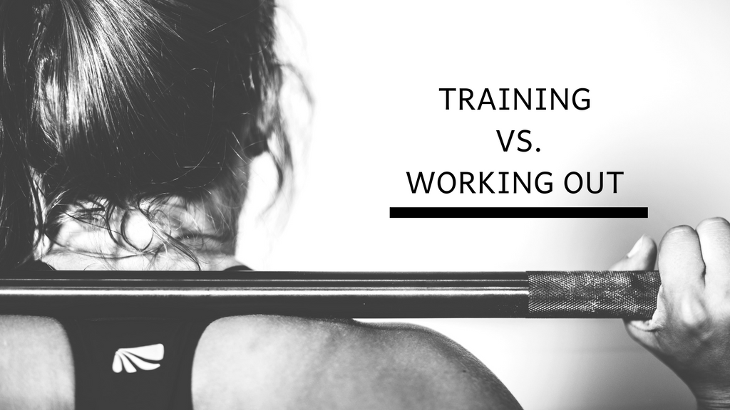 Training vs. Working Out