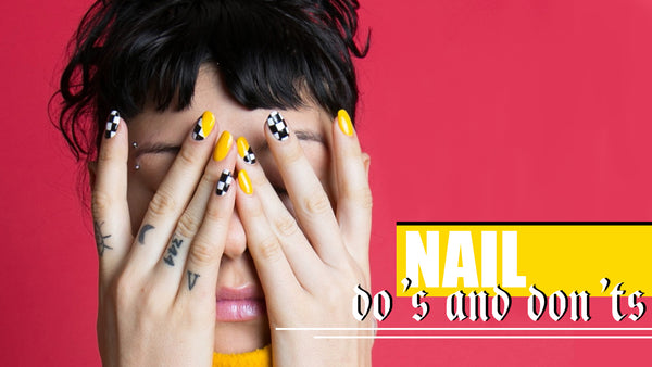 Nail Do's and Don'ts