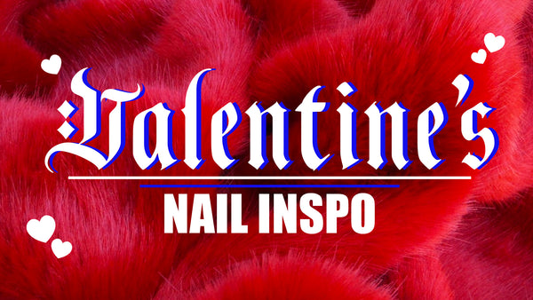 Give your nails a lil love this Valentine's Day