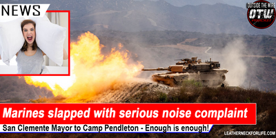 Marines at Camp Pendleton receive yet another noise complaint.