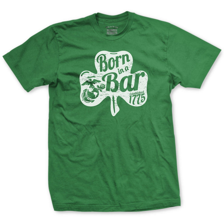 "Shamrock ""Born In A Bar"" T-shirt - Mens T-shirts- Leatherneck For Life"