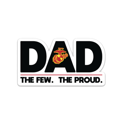 Dad: The Few, The Proud Die Cut Decal