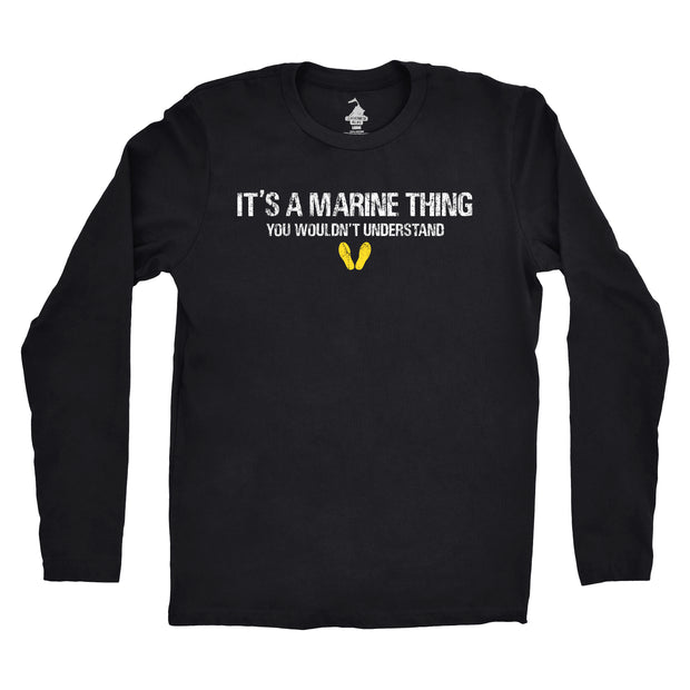 Longsleeve It's a Marine Thing T-Shirt