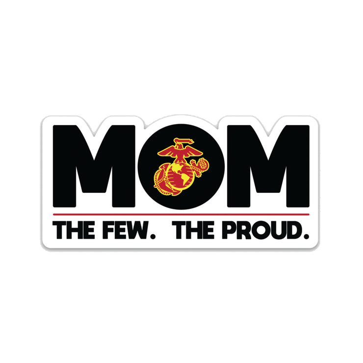 Mom: The Few, The Proud Die Cut Decal