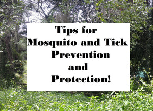 Tips for Mosquito and Tick Prevention and Protection