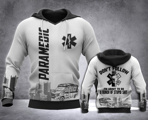 Paramedic Don't Follow Me 3D all over printed hoodie WHJ