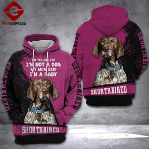 Shorthaired - Mom said Baby 3D Hoodie 2909 ODK