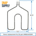 WB44K5009 Broil Element for GE - Snap Supply -Element [Product_Sku]