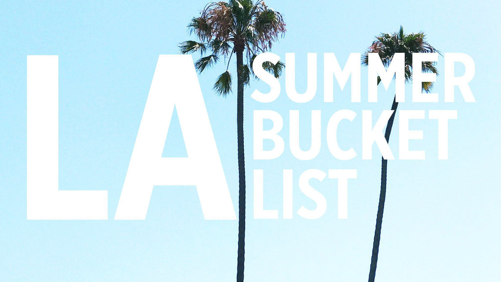 LA SUMMER BUCKET LIST