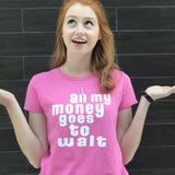 All My Money - Ladies Softstyle Pink