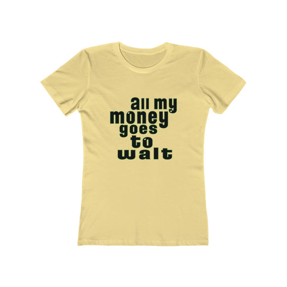 All My Money - Ladies Soft Tee