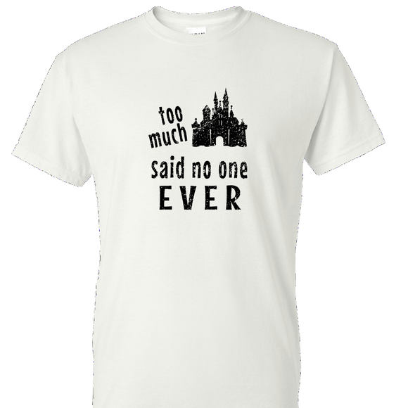 Too Much Castle - Unisex White Tee