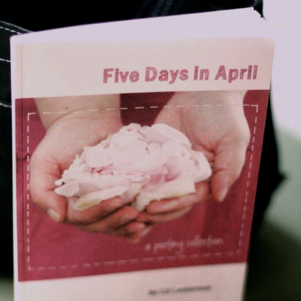 five days in april :: poetry collection