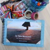 in this moment: field journal and photo album