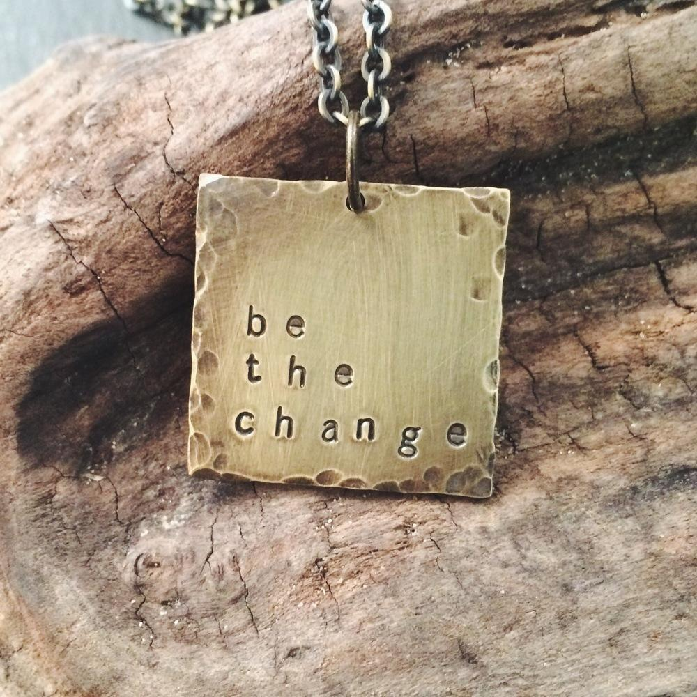 be the change :: my soul mantra necklace