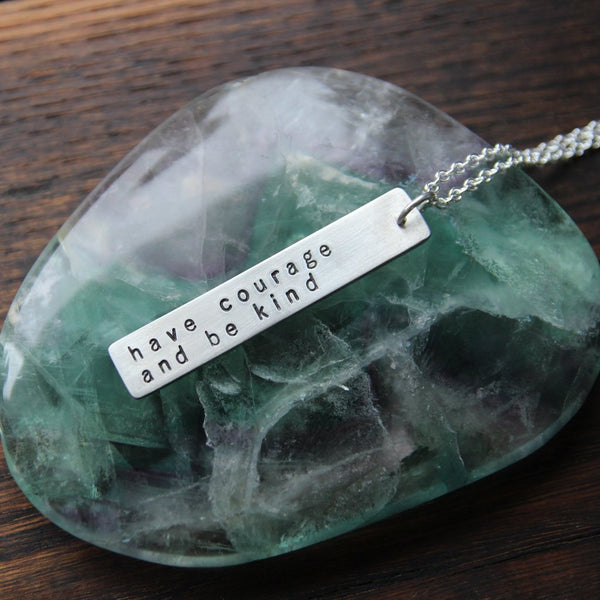 have courage and be kind :: pewter bar mantra necklace