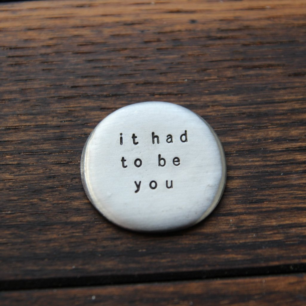 it had to be you :: pocket talisman