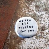 we are all rooting for you :: pocket talisman