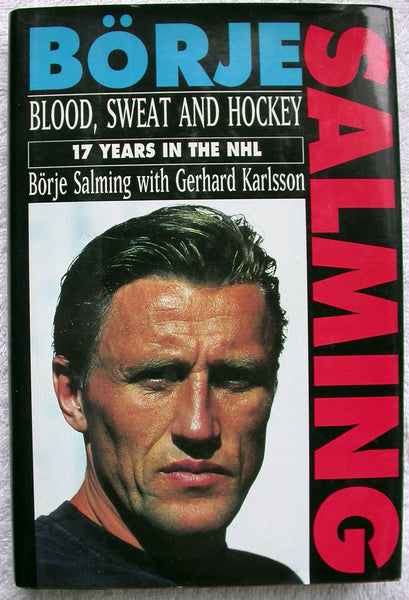 BLOOD, SWEAT AND HOCKEY by Borje Salming Toronto Maple Leafs