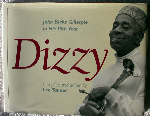 DIZZY GILLESPIE In His 75th Year by Lee Tanner