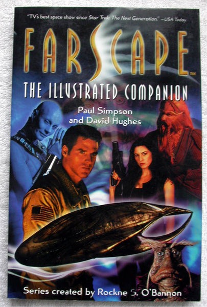 FARSCAPE The Illustrated Companion by Paul Simpson and David Hughes 1st Edition