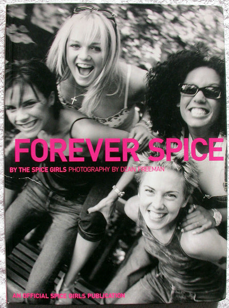 FOREVER SPICE by The Spice Girls and Rebecca Cripps
