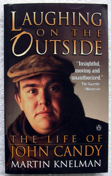JOHN CANDY – Laughing on the Outside by Martin Knelman Paperback