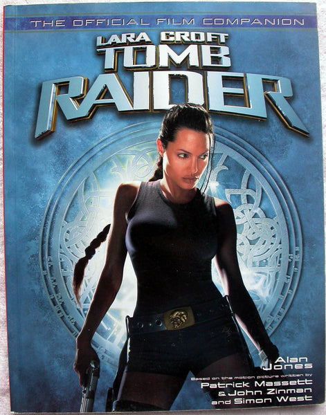 LARA CROFT Tomb Raider The Official Film Companion by Alan Jones Angelina Jolie