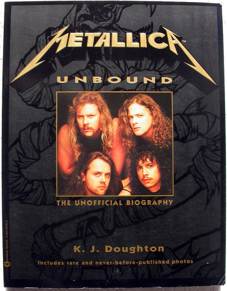 METALLICA UNBOUND A Seek-and Destroy Odyssey By K.J. Doughton