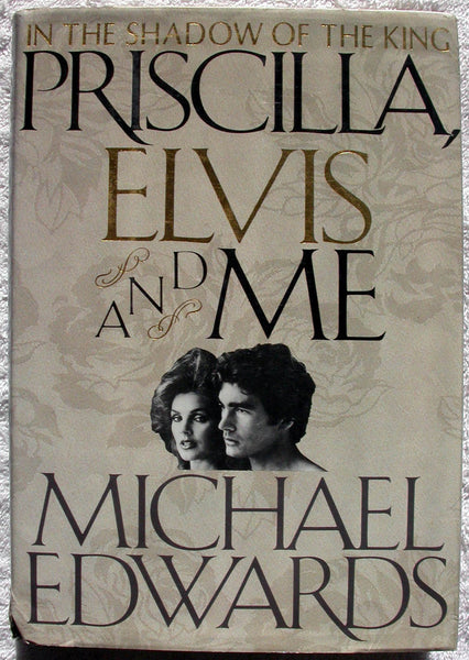 PRISCILLA, ELVIS AND ME In The Shadow of the King by Michael Edwards 1st Edition