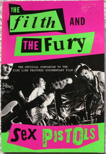 THE FILTH AND THE FURY- The Sex Pistols Official Companion 1st Edition
