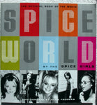 SPICE WORLD The Official Book of the Movie by The Spice Girls and Dean Freeman